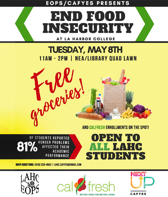 End Food Security tuesday may 8th 11am to 2pm NEA/Library Quad Lawn Free Groceries open to all LAHC students