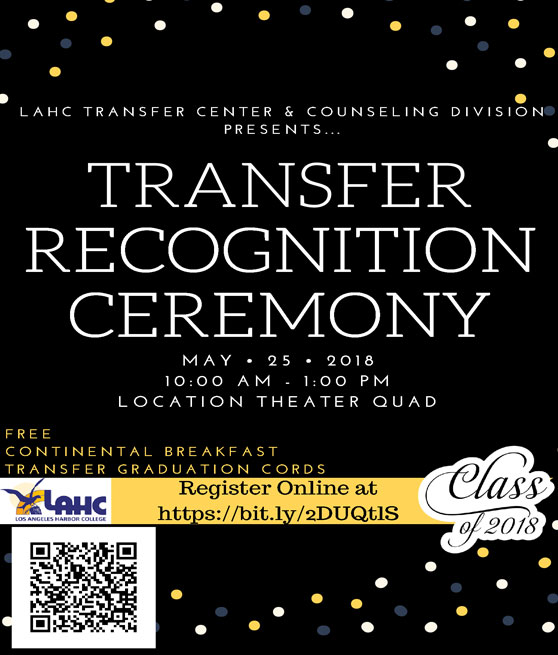 transfer recognition ceremony may 25th 2018 10am to 1pm LAHC Theater Quad