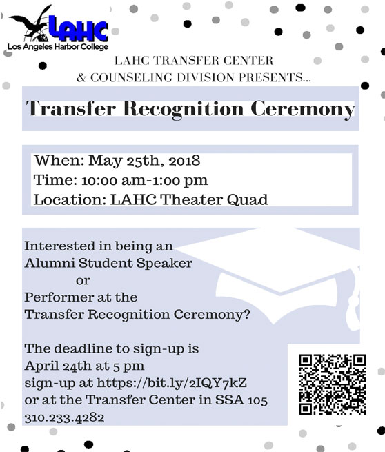 transfer recognition ceremony may 25th 2018 10am to 1pm interested in being a speaker or performer? deadline to sign up is april 24th at 5pm call 310-233-4282